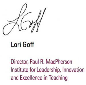 Lori Goff; Director, Paul. R. MacPherson Insitute for Leadership, Innovation and Excellence in Teaching